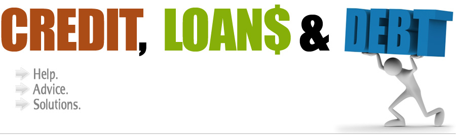Credit, Loans and Debt - Help, Advice and Solutions